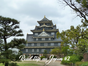 Chateau Okayama-yo - Road trip au Japon
