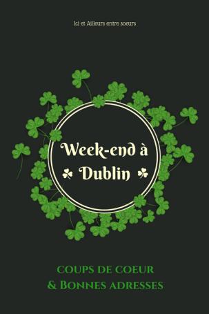 Bonnes De Adresses Week DublinCoups Et End Coeur À Ici m0Nnv8w